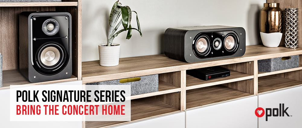 Polk Signature Series - Bring the concert home!